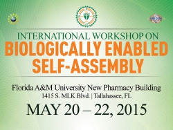 International Workshop on Biologically Enabled Self Assembly